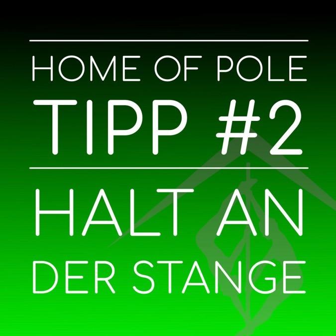 Tipp #2 – Halt an der Stange